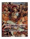 The Most Famous Battles of the Ancient World: Marathon, Thermopylae, Salamis, Cannae, and the Teutoburg Forest