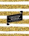 Composition Notebook Glitter Feeling: Ruled Paper Journal (Extra Large 8x10 Inches) - Gold & White Shining Glitter