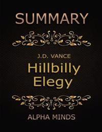 Summary: Hillbilly Elegy By J D Vance: A Memoir of a Family and Culture in Crisis