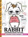 Rabbit Coloring Books for girls: Coloring Books for Boys, Coloring Books for Girls 2-4, 4-8, 9-12, Teens & Adults