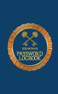 Erwin's Password Logbook: Username & Password Keeper (Internet Password Organizer)(Internet Address and Password Logbook) (Username and Password