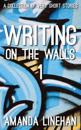 Writing on the Walls 1: A Collection of Very Short Stories