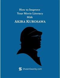 How to Improve Your Movie Literacy With Akira Kurosawa