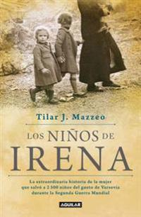 Los Niños de Irena / Irena's Children: The Extraordinary Story of the Woman Who Saved 2.500 Children from the Warsaw Ghetto