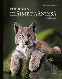 Pohjolan eläimet äänessä : 100 eläinlajia