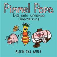 Pimmel Popo: Die Sehr Unnötige Übersetzung: (Sonderausgabe)