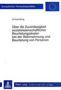 Ueber Die Zuverlaessigkeit Sozialwissenschaftlicher Beurteilungsskalen Bei Der Wahrnehmung Und Beurteilung Von Personen