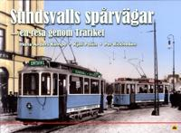 Sundsvalls spårvägar : en resa genom Träriket