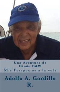 Una Aventura de Otonio B&w: MIS Peripecias a la Vela