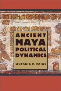 Ancient Maya Political Dynamics