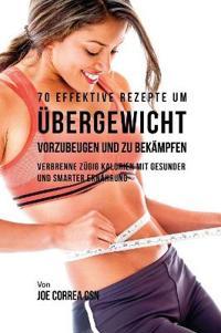 70 Effektive Rezepte Um Ubergewicht Vorzubeugen Und Zu Bekampfen