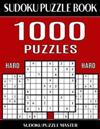 Sudoku Puzzle Book 1,000 Hard Puzzles, Jumbo Bargain Size Book: No Wasted Puzzles with Only One Level of Difficulty