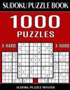 Sudoku Puzzle Book 1,000 Extra Hard Puzzles, Jumbo Bargain Size Book: No Wasted Puzzles with Only One Level of Difficulty