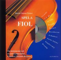 Spela fiol  - Om instrumentet och tio stora mästare