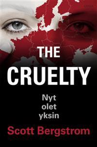 The Cruelty - Nyt olet yksin
