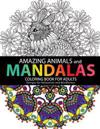 Amazing Animals Mandalas Coloring Books for Adults: Design for Relaxation and Mindfulness