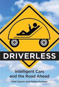 Driverless - intelligent cars and the road ahead