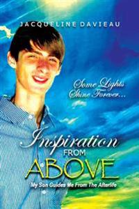 Inspiration from Above: My Son Guides Me from the Afterlife