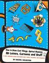 How to Draw Cool Things, Optical Illusions, 3D Letters, Cartoons and Stuff 2: A Cool Drawing Guide for Older Kids, Teens, Teachers, and Students