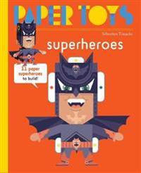 Super Heroes  11 Paper Super Heroes to Build - Sebastian Touache - böcker (9781584236689)     Bokhandel