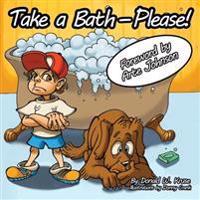 Take a Bath---Please!