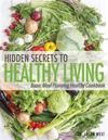 Hidden Secrets to Healthy Living