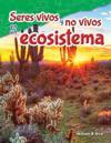 Seres Vivos y No Vivos En Un Ecosistema (Life and Non-Life in an Ecosystem) (Spanish Version) (Grade 5)