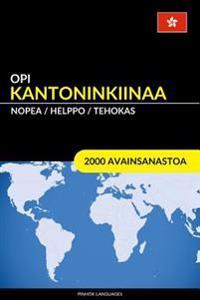 Opi Kantoninkiinaa - Nopea / Helppo / Tehokas: 2000 Avainsanastoa