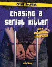 Chasing a Serial Killer: Be a Criminal Profiler