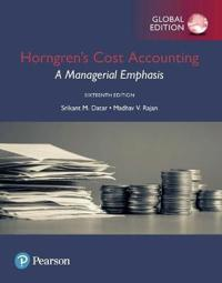 Horngrens cost accounting: a managerial emphasis, global edition, 16/Ed