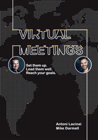 Virtual Meetings: Set them up. Lead them well. Reach your goals.