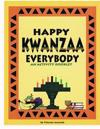 Happy Kwanzaa Everybody: An Activity Booklet