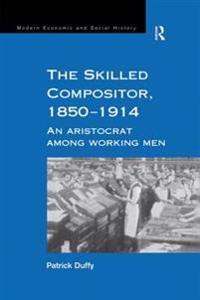 Skilled Compositor, 1850-1914