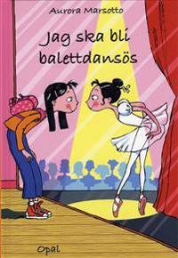 Jag ska bli balettdansös
