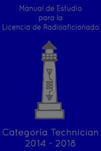Manual de Estudio Para La Licencia de Radioaficionado: Tech