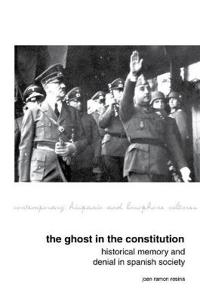 The Ghost in the Constitution: Historical Memory and Denial in Spanish Society