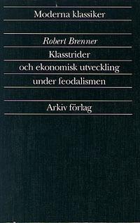 Klasstrider och ekonomisk utveckling under feodalismen
