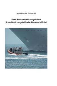 Ukw-Funkbetriebszeugnis Und Sprechfunkzeugnis Fuer Die Binnenschiffahrt