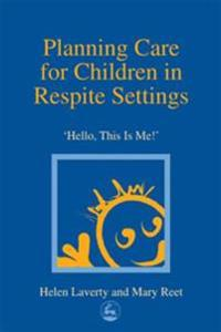 Planning Care for Children in Respite Settings
