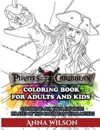 Pirates of the Caribbean Coloring Book for Adults & Kids: Coloring All Your Favorite Pirates of the Caribbean Characters