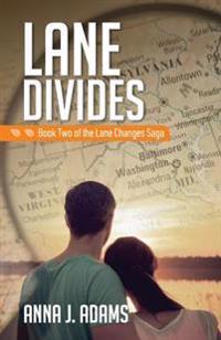 Lane Divides: Book Two of the Lane Changes Saga