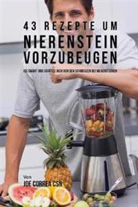 43 Rezepte Um Nierenstein Vorzubeugen