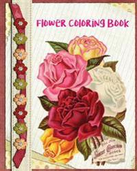 Flower Coloring Book: Unique Flowers Coloring Book: Stress Relieving Flower Designs (Color Fun!)