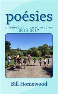 Poesies: Poemes Et Chansonnettes 2014-2017