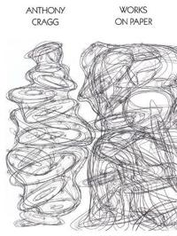 Anthony Cragg: Works on Paper Volume I