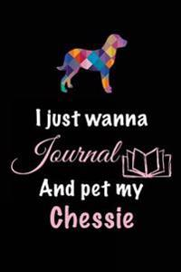 I Just Wanna Journal and Pet My Chessie: Dog Diary Journal