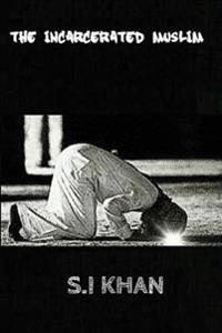 The Incarcerated Muslim