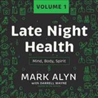 Late Night Health, Vol. 1: Mind, Body, Spirit