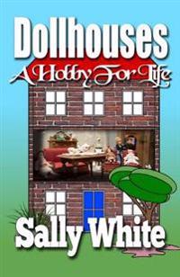 Dollhouses: A Hobby for Life