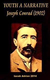 Youth a Narrative Joseph Conrad (1902)